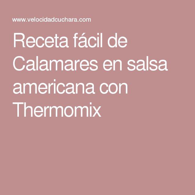 Receta fácil de Calamares en salsa americana con Thermomix