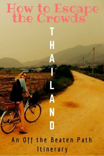 Travel off the beaten path in Southeast Asia - tips to escape the crowds in Thailand, including Pai, Chiang Dao, Sukhothai, and Tha Thon.