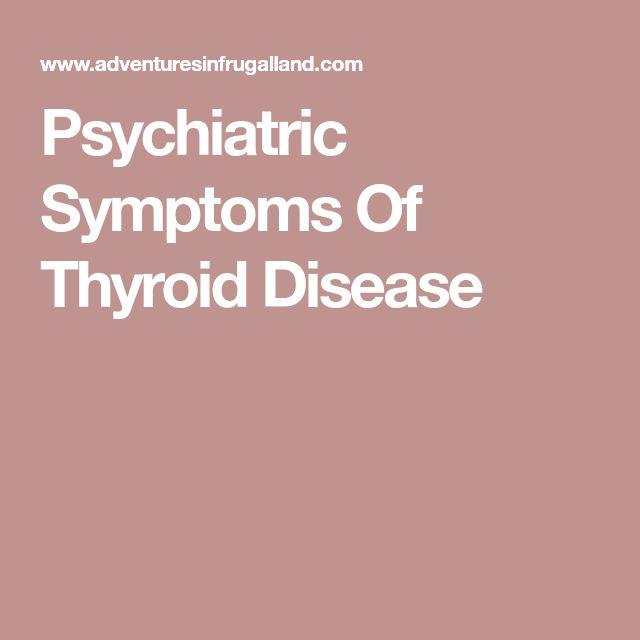 Psychiatric Symptoms Of Thyroid Disease #symptomsofthyroidproblems