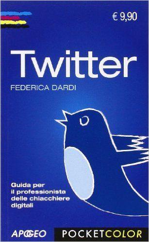Amazon.it: Twitter - Federica Dardi - Libri