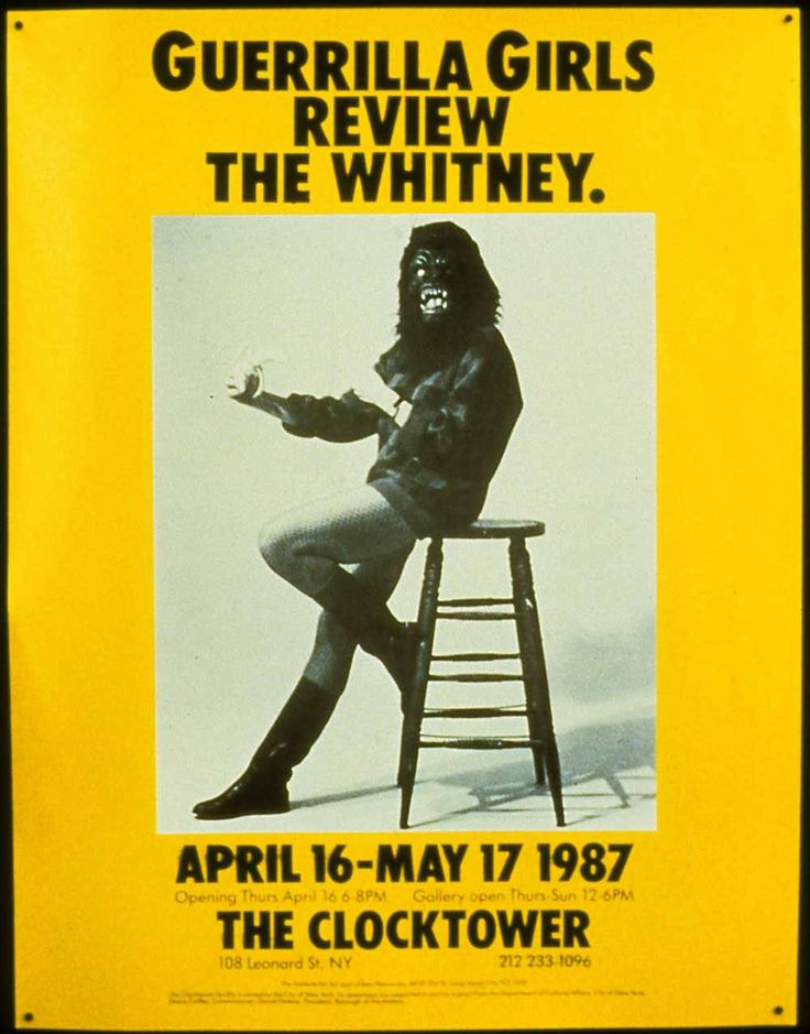 'Guerrilla Girls poster (1987).  Click-thru for footage of Guerrilla Girls 2006 Pre-Whitney Action interview shot May 13, 2006 by Lynn Hershman' http://www.pinterest.com/reellives/guerrilla-girls/