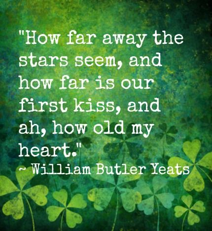 Another Irish love quote but this time written by another famous Irish writer: William Butler Yeats.