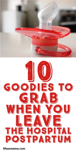 10 Goodies To Grab When You Leave The Hospital Postpartum