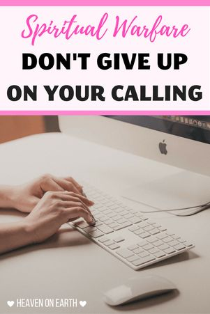What can you do when you feel burdened by your calling? Experiencing spiritual warfare right now? Click through to learn how to fight the good fight and never give up on your calling!