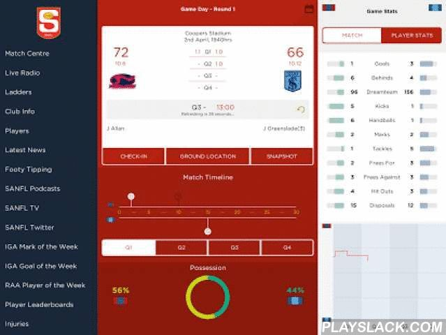 The Official SANFL Tablet App  Android App - playslack.com ,  The NEW Official SANFL App contains all the latest news and videos from the League and around the clubs Keep up-to-date with live scores, team and player stats as they happen throughout the game. Additional features include: - Interactive polling and trivia allows you to get closer to the game - SANFL IGA League fixture and match results - SANFL IGA League, Reserves and Macca's Cup Ladders - Live radio for on-air games - Footy…