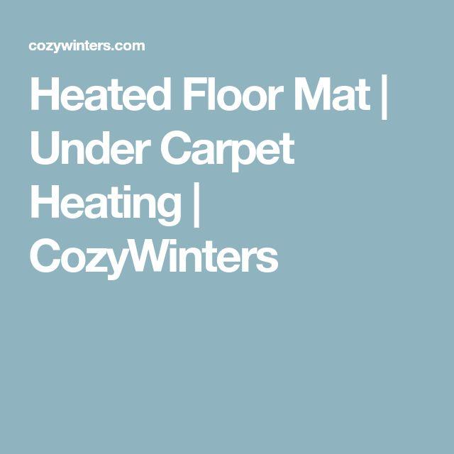 Heated Floor Mat   Under Carpet Heating   CozyWinters