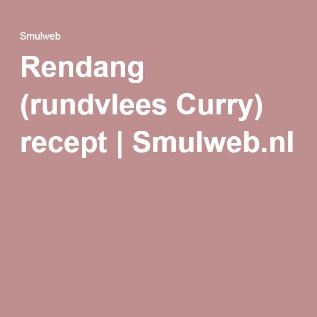 Rendang (rundvlees Curry) recept | Smulweb.nl
