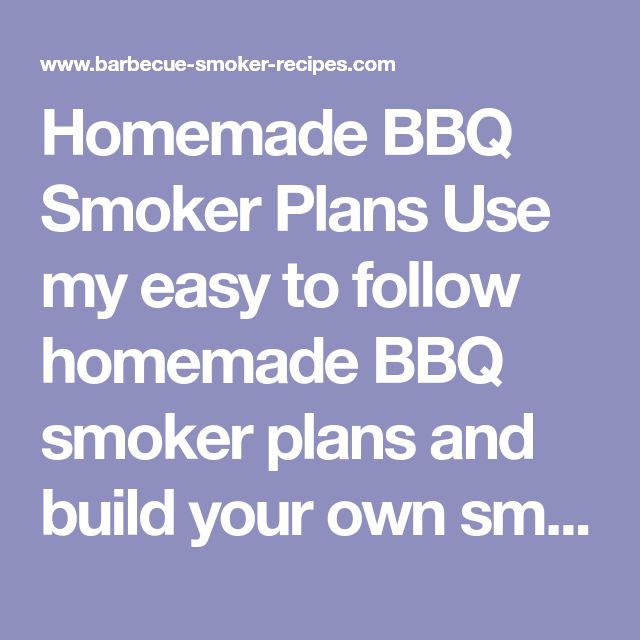 Homemade BBQ Smoker Plans Use my easy to follow homemade BBQ smoker plans and build your own smoker this coming weekend. #cooking #homemade #bbqsmokers