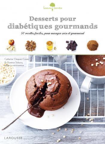 Desserts pour diabétiques gourmands | Editions Larousse