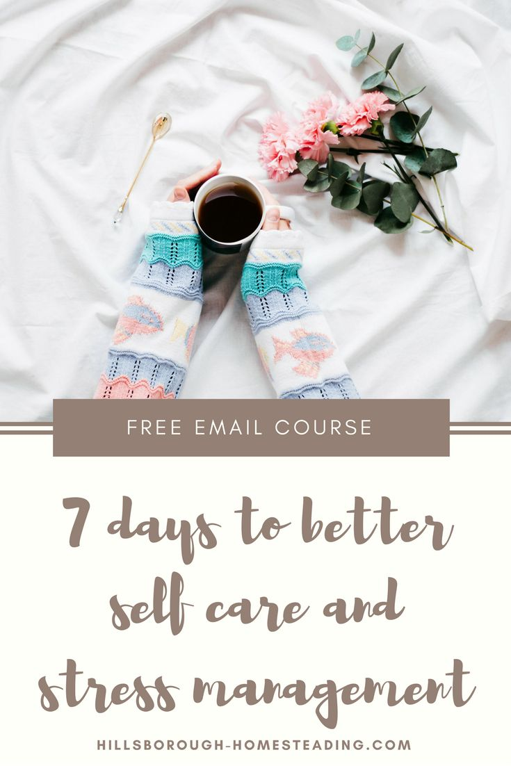 Holidays are coming up, and with them the stress and chaos of running around and family and expectations! This FREE 7-day email course will teach you tips and tricks for self care and stress management, including a self care activities list and personalized stress management program. Give yourself an early present and sign up now! | Hillsborough Homesteading