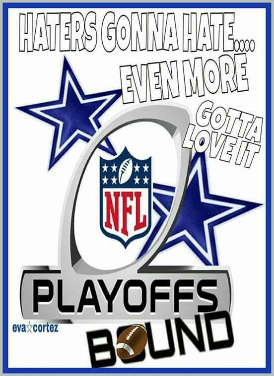 That's right! We're already on our way to the PlayOffs. Haters, keep talking! The ones who hate the most are the ones whose teams are the sorriest. Jealous is the ugliest trait. Don't hate cause we're great. This is a competition; supposed to be a fun one. But haters are just too busy hating for that. Oh well! Your bad! Love my Cowboys, muuaah darlings. You are not the best because you win. You're the best because you play hard with dignity and grace. This is why you're America's team. This…