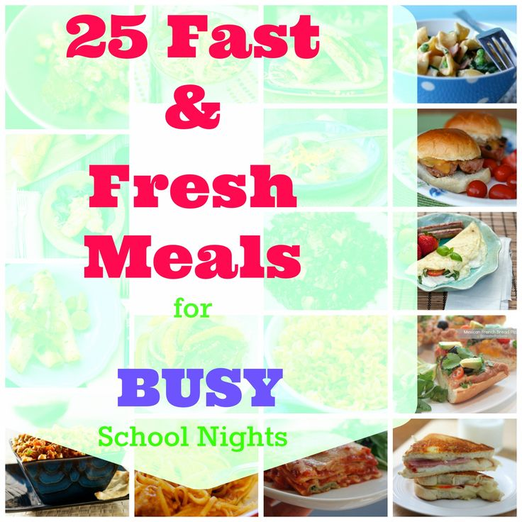 25 Fast & Fresh Family Meals for School Nights