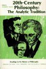 Twentieth-Century Philosophy: The Analytic Tradition (Readings in the History of Philosophy)