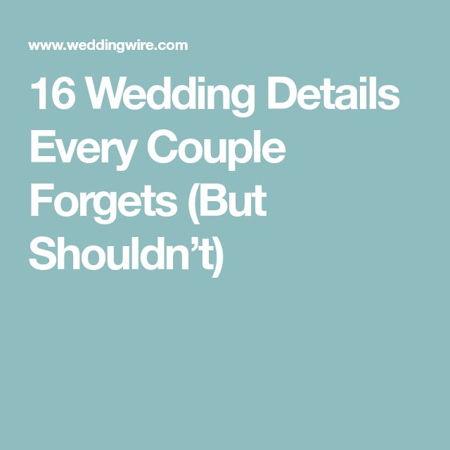 16 Wedding Details Every Couple Forgets (But Shouldn't)