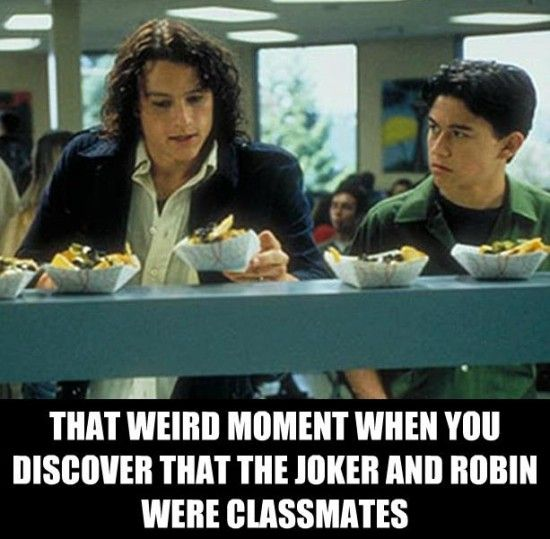 LOVE IT!!!!Robin, Awkward Moments, The Jokers, Mindfulness Blown, Funny, 10 Things, 10Things, High Schools, Heath Ledger