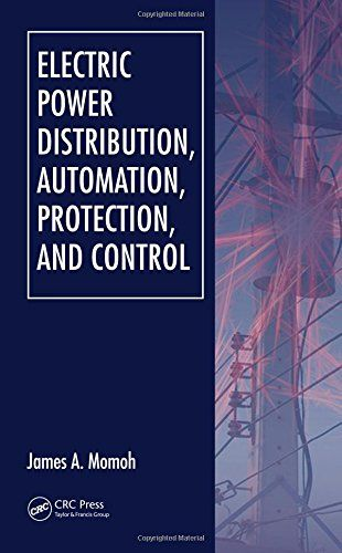 Download Electric Power Distribution Automation Protection and Control ebook free by James A. Momoh in pdf/epub/mobi