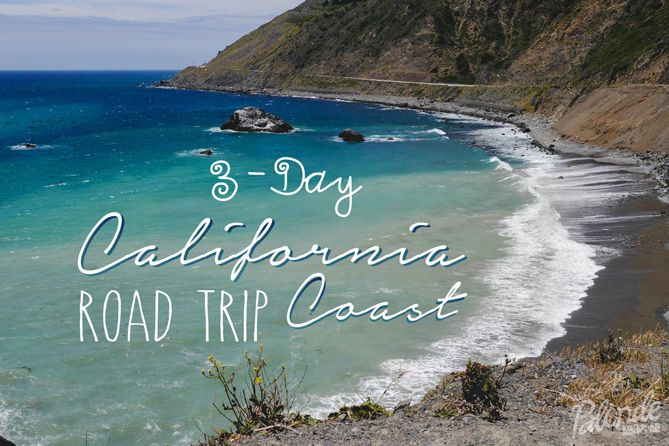 3-Day California Coast Road Trip - The Blonde Abroad