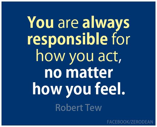 you-are-always-responsible-for-how-you-act