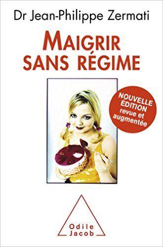 Amazon.fr - Maigrir sans régime: Nouvelle édition revue et augmentée - Jean-Philippe Zermati - Livres