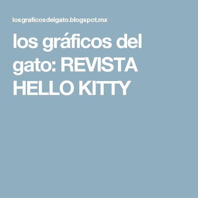 los gráficos del gato: REVISTA HELLO KITTY