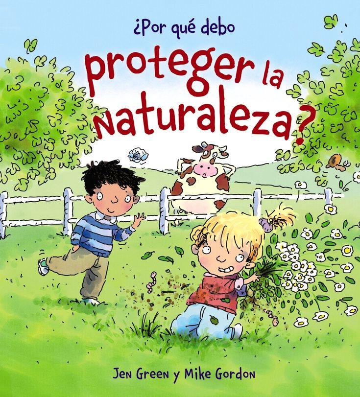 ¿por que debo proteger la naturaleza?-jen green-9788467828788