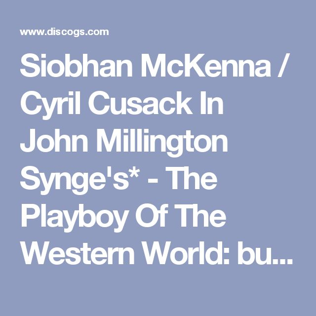 Siobhan McKenna / Cyril Cusack In John Millington Synge's* - The Playboy Of The Western World: buy 2xLP, Album, Mono + Box at Discogs