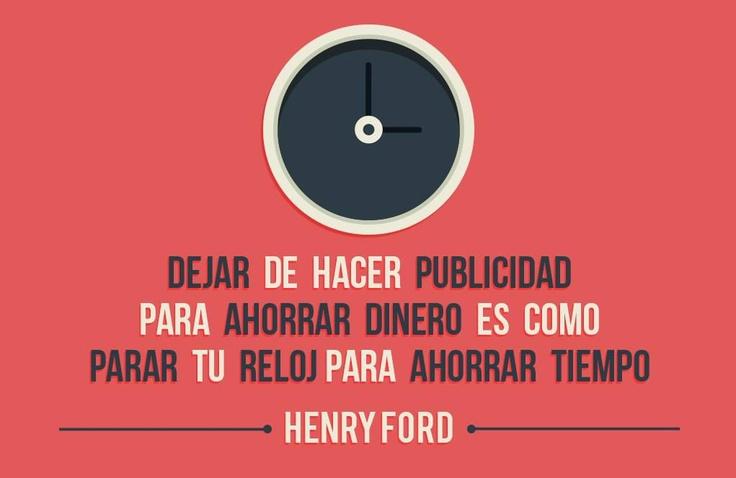 Qué razón tienen Henry Ford en esta frase ¿Verdad? #Publicidad