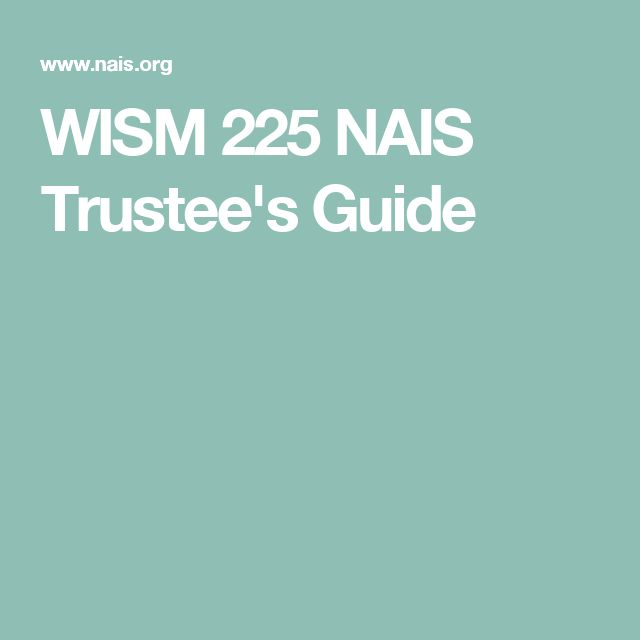 WISM 225 NAIS Trustee's Guide