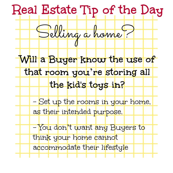 Real Estate Tip of the Day. Are you selling a home? Will a Buyer know the use of that room you're storing all the kids toys in?