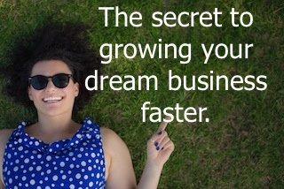 The secret to building your dream business faster #business #dream www.LovablSocialMedia.com