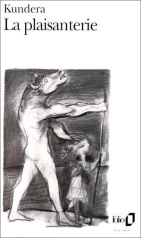 La Plaisanterie, Milan Kundera