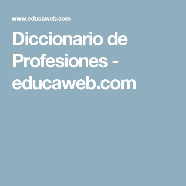 Diccionario de Profesiones - educaweb.com
