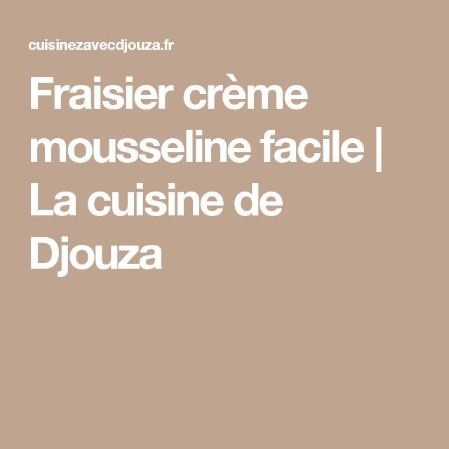 Fraisier crème mousseline facile | La cuisine de Djouza