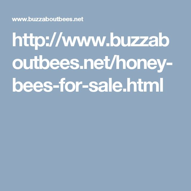 http://www.buzzaboutbees.net/honey-bees-for-sale.html