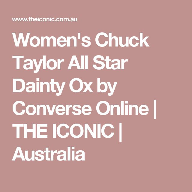 Women's Chuck Taylor All Star Dainty Ox by Converse Online | THE ICONIC | Australia