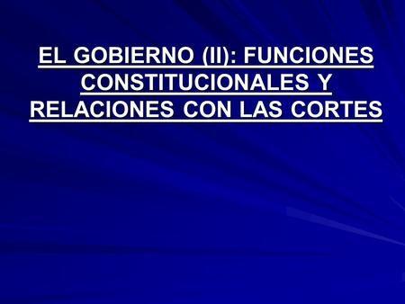 FUNCIONES DEL GOBIERNO (I)>