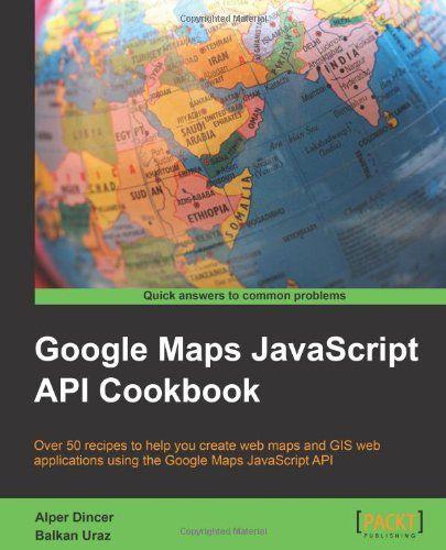 Best 25 api de google maps ideas on pinterest google com mapas google maps javascript api cookbook sciox Gallery