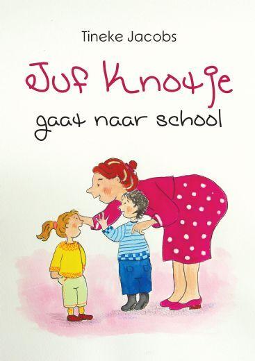 Juf Knotje, super leuk prentenboek voor kleuters, voorleesboek, kado voor kleuter. Over Juf Knotje die voor het eerst naar school gaat.