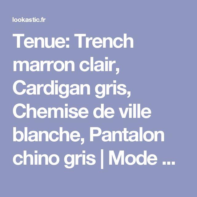 Tenue: Trench marron clair, Cardigan gris, Chemise de ville blanche, Pantalon chino gris | Mode hommes