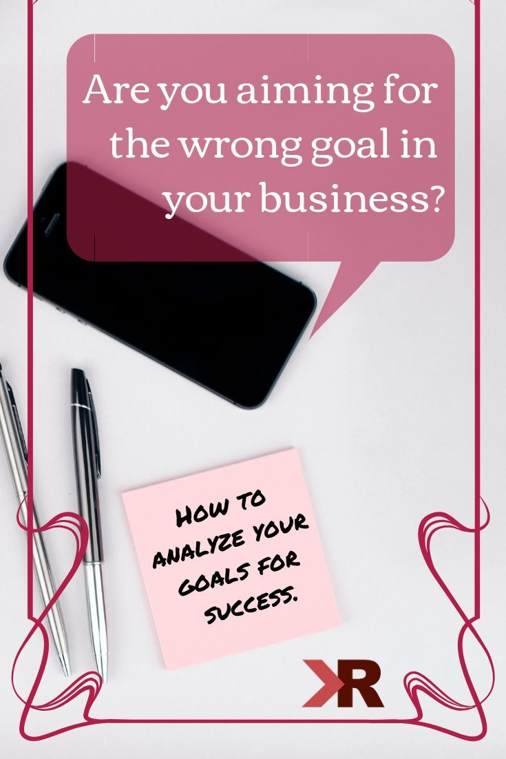 Are You Aiming For The Wrong Goals Krose Marketing Is A Digital