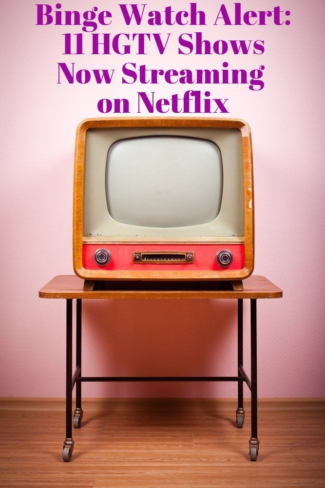 Get Ready to Binge Watch: HGTV Design & Real Estate Shows Now Streaming on Netflix