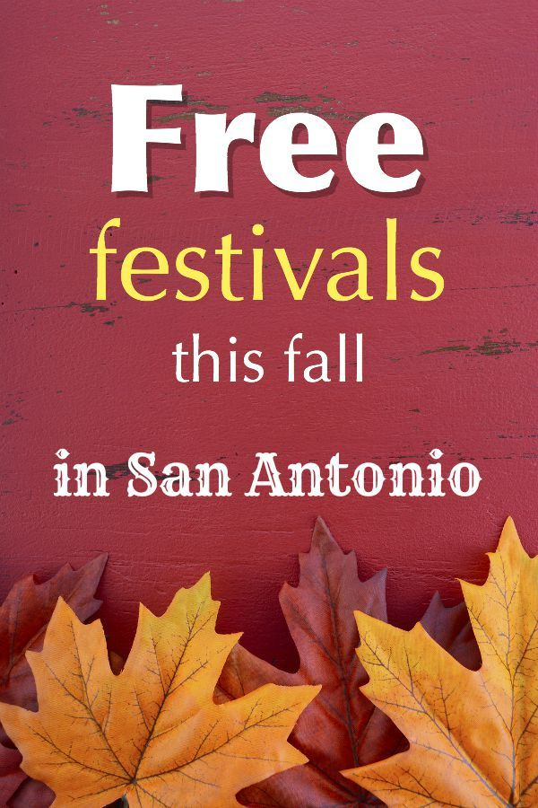 Great list of free festivals happening this fall in San Antonio, Texas