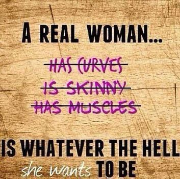 Be a real woman not an imitation of society's skewed ideals.