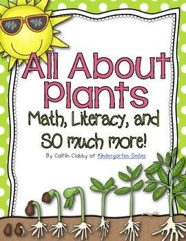 All About Plants: Math, Literacy, and SO Much More!