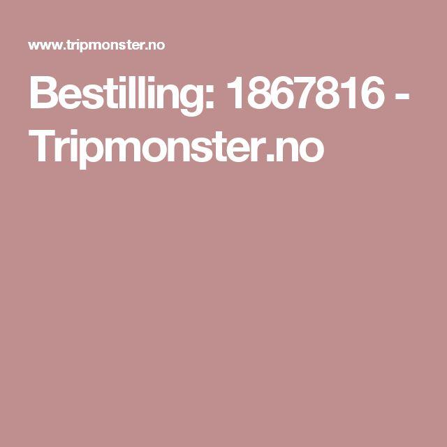 Bestilling: 1867816 - Tripmonster.no