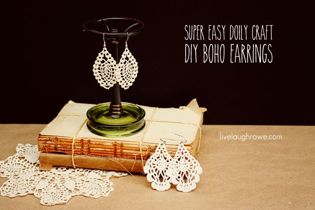 Super Easy Doily Craft.  DIY Boho Earrings with livelaughrowe.com (I have a bunch of doilies that my grandma made many many years ago that would be great for this.)