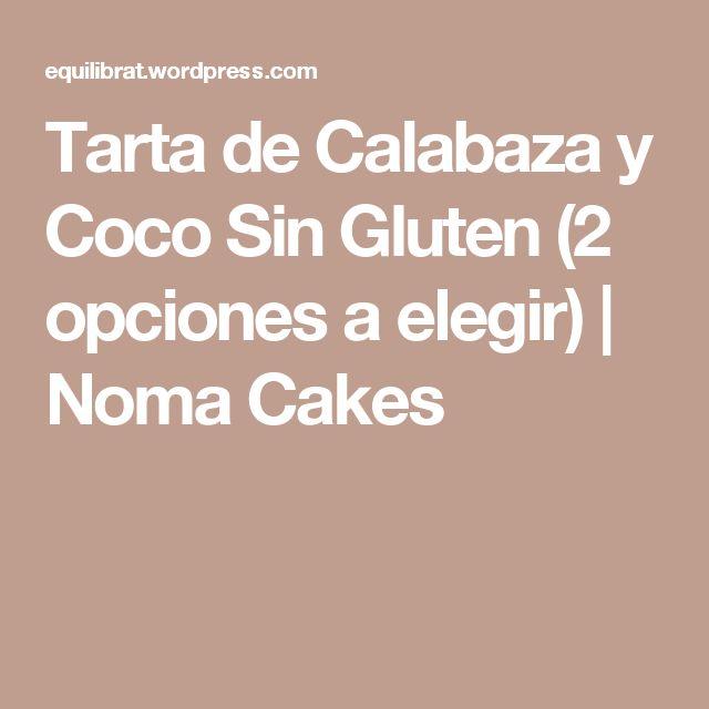 Tarta de Calabaza y Coco Sin Gluten (2 opciones a elegir)   Noma Cakes