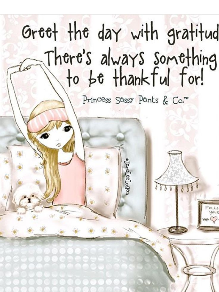 Greet the day with gratitude