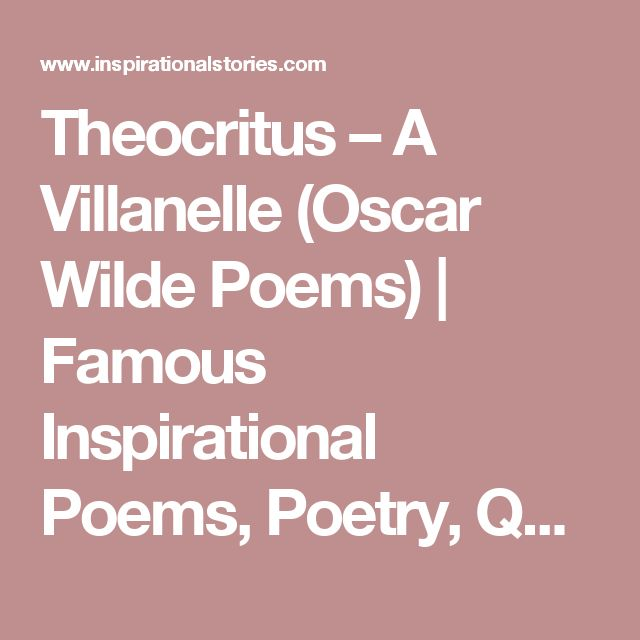 Theocritus – A Villanelle (Oscar Wilde Poems)   Famous Inspirational Poems, Poetry, Quotes