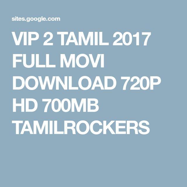 VIP 2 TAMIL 2017 FULL MOVI DOWNLOAD 720P HD 700MB TAMILROCKERS | vip